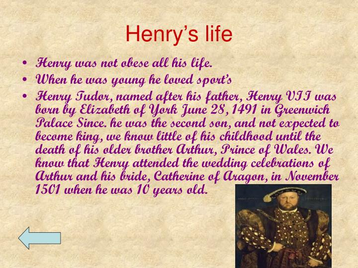 Henry s life