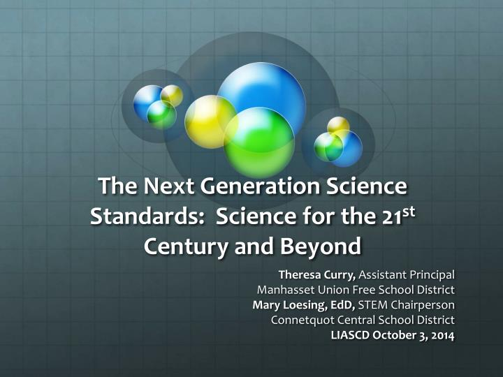 the next generation science standards science for the 21 st century and beyond n.