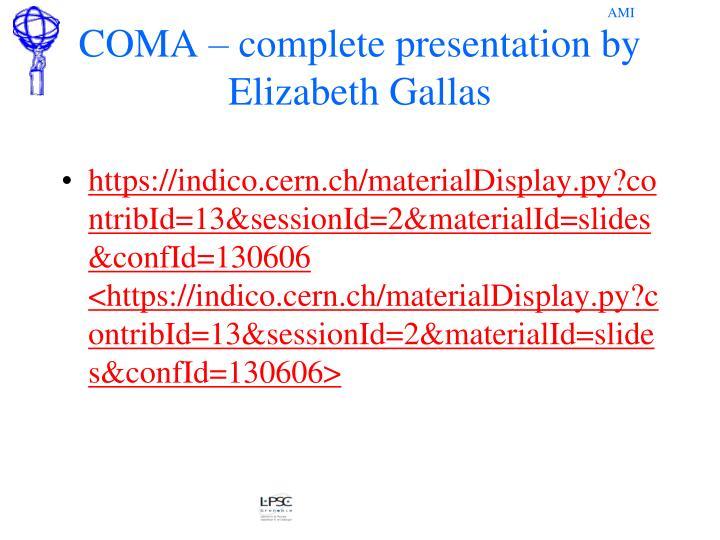 COMA – complete presentation by Elizabeth Gallas