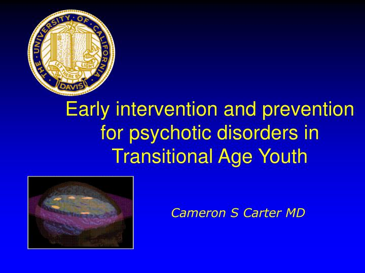 early intervention and prevention for psychotic disorders in transitional age youth n.