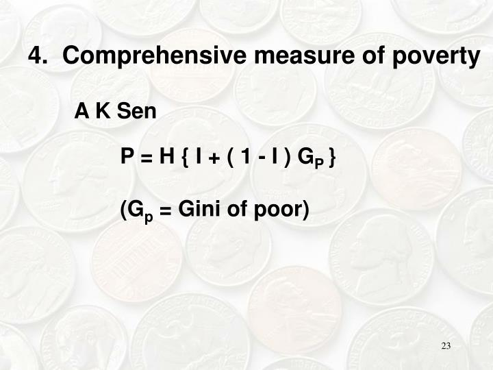 4.  Comprehensive measure of poverty
