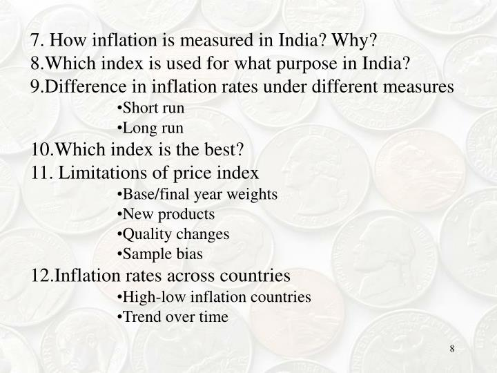 7. How inflation is measured in India? Why?