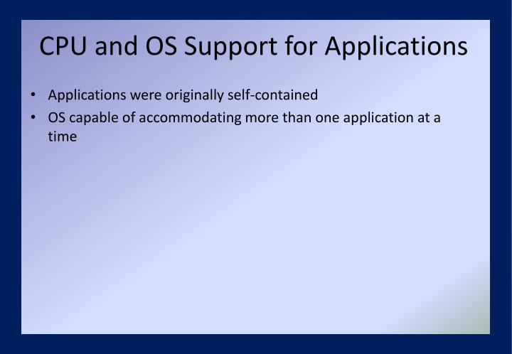 CPU and OS Support for Applications