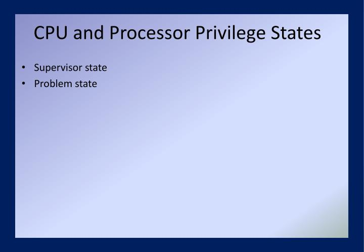 CPU and Processor Privilege States