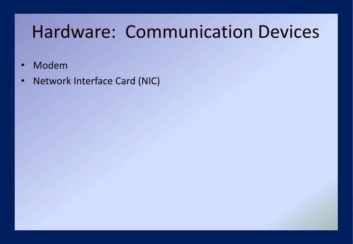 Hardware:  Communication Devices