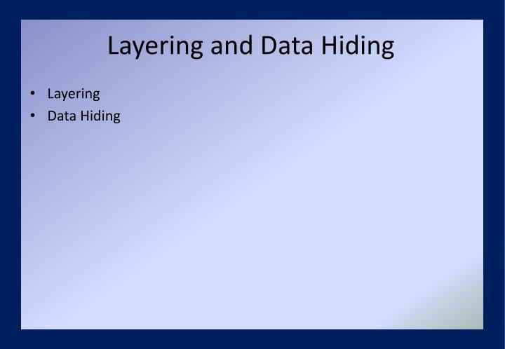 Layering and Data Hiding