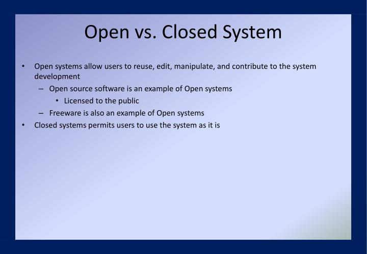 Open vs. Closed System
