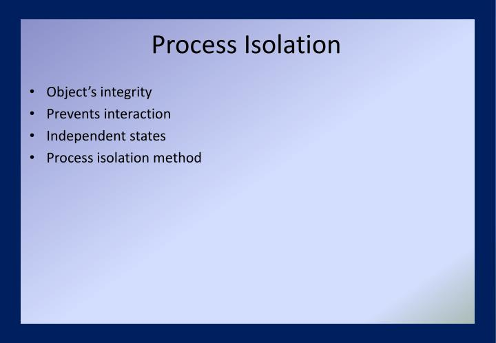 Process Isolation