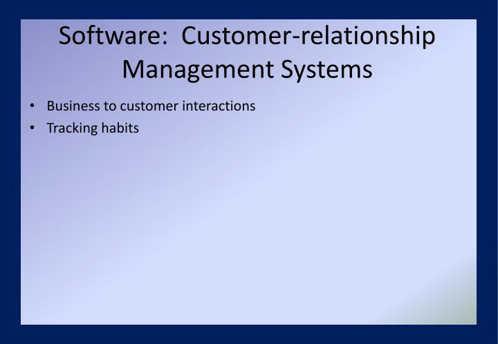 Software:  Customer-relationship Management Systems