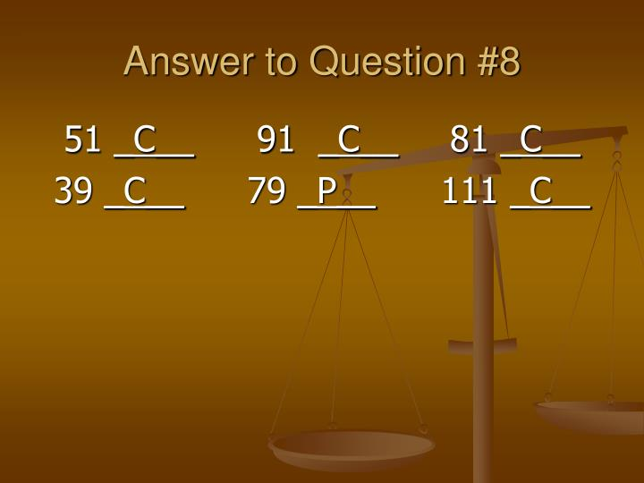 Answer to Question #8