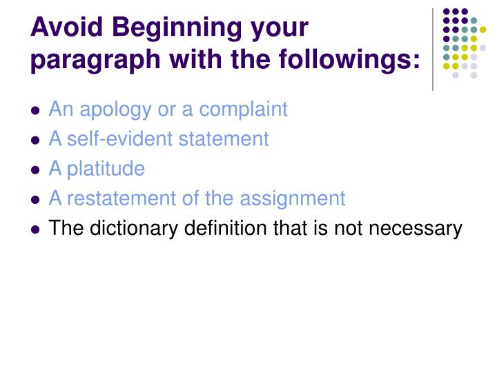 Avoid Beginning your paragraph with the followings: