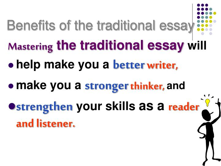 Benefits of the traditional essay