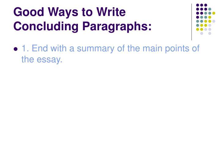 Good Ways to Write Concluding Paragraphs: