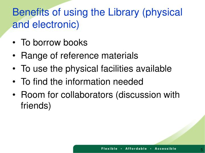 Benefits of using the Library (physical and electronic)