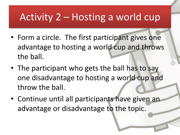 Activity 2 – Hosting a world cup