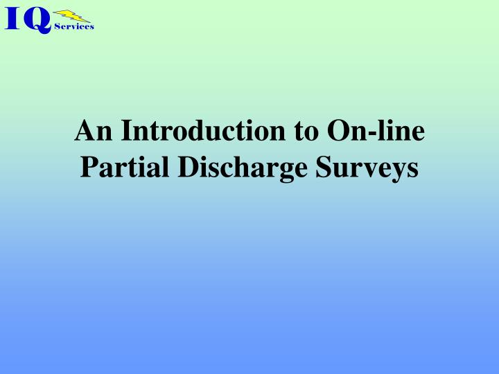 an introduction to on line partial discharge surveys n.
