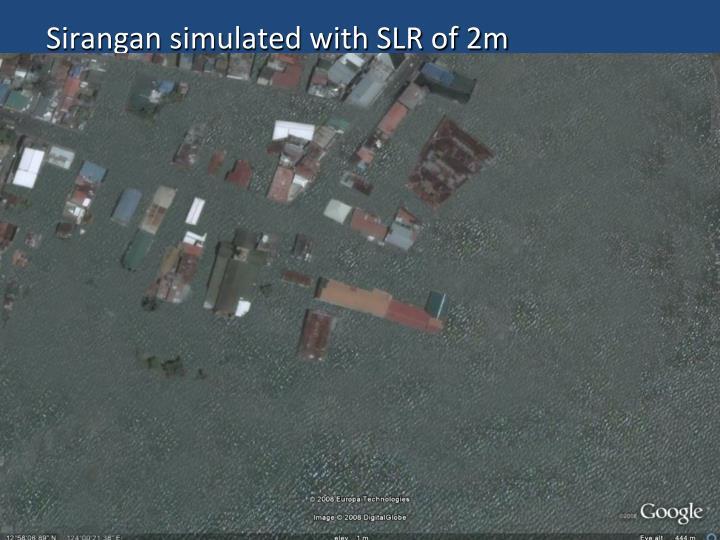 Sirangan simulated with SLR of 2m