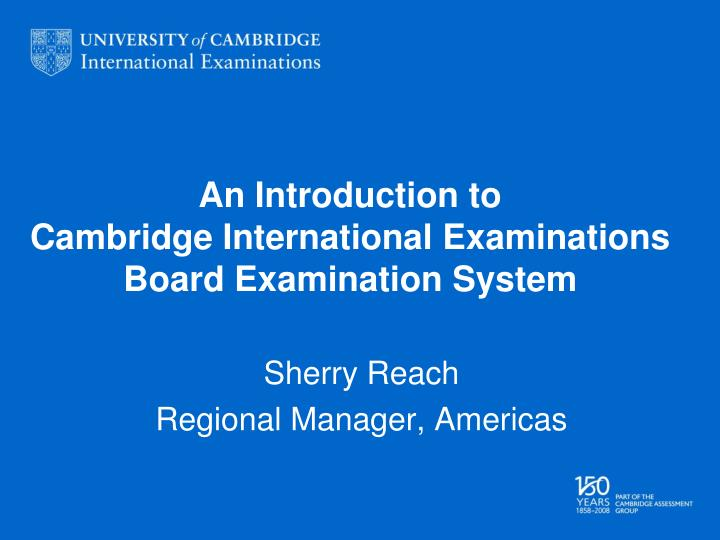 an introduction to cambridge international examinations board examination system n.