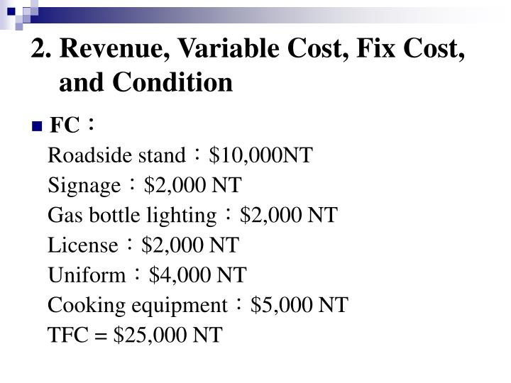 2. Revenue, Variable Cost, Fix Cost,