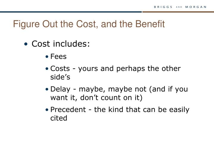 Figure Out the Cost, and the Benefit