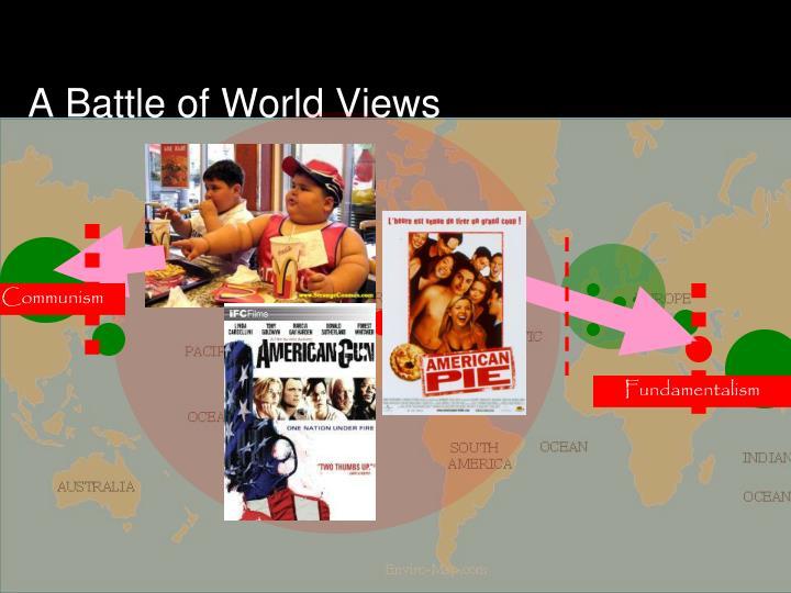 A Battle of World Views