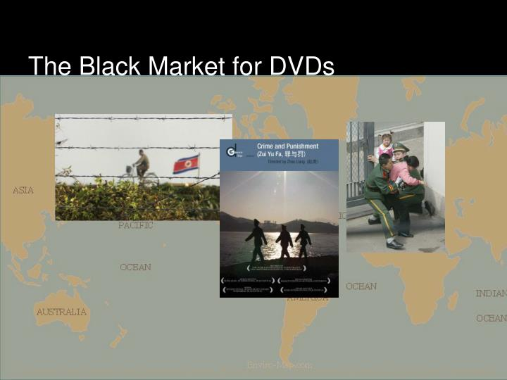 The Black Market for DVDs