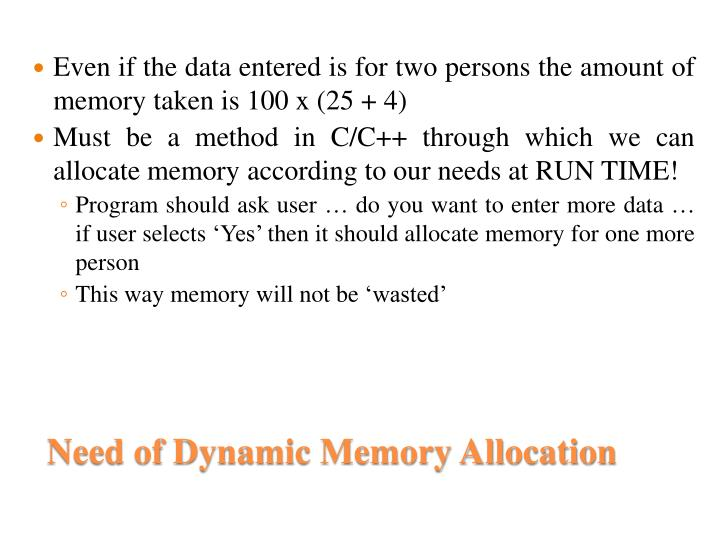 Even if the data entered is for two persons the amount of memory taken is 100 x (25 + 4)