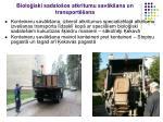 biolo iski sadalo os atkritumu sav k ana un transport ana