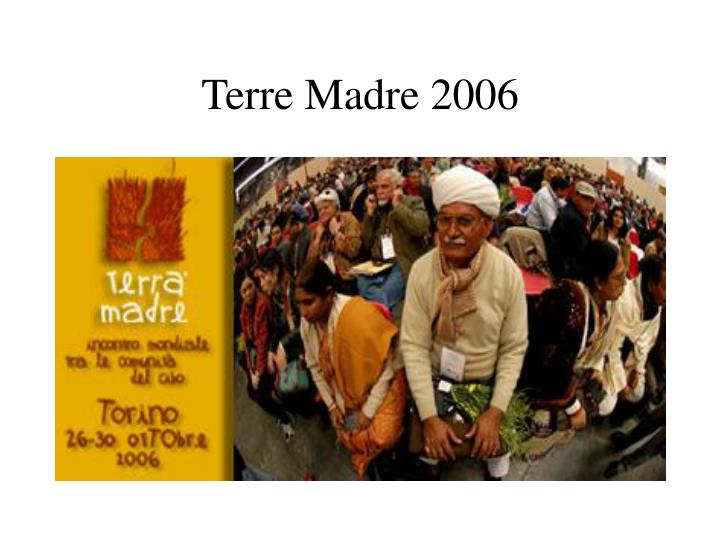 Terre Madre 2006