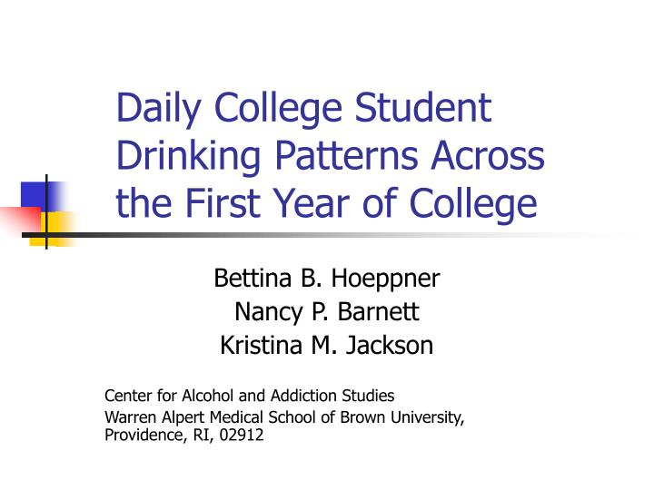 daily college student drinking patterns across the first year of college n.