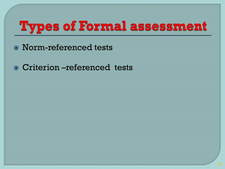 Types of Formal assessment