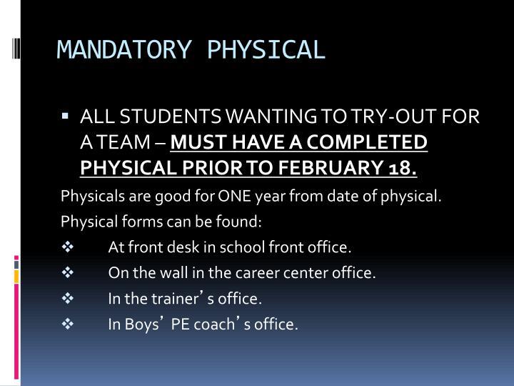 Mandatory physical
