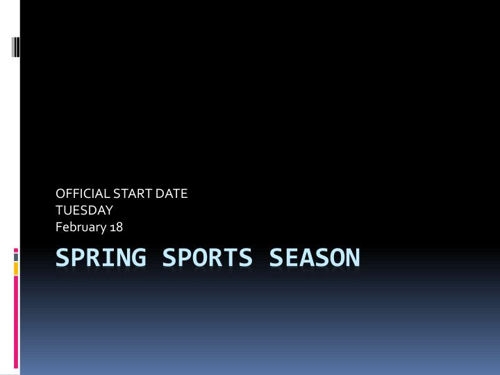 Official start date tuesday february 18