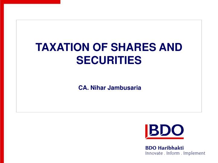 TAXATION OF SHARES AND SECURITIES