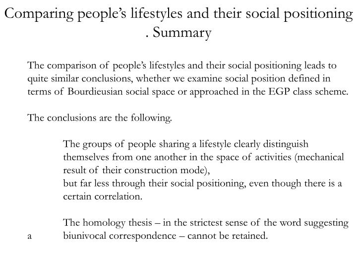 Comparing people's lifestyles and their social positioning . Summary