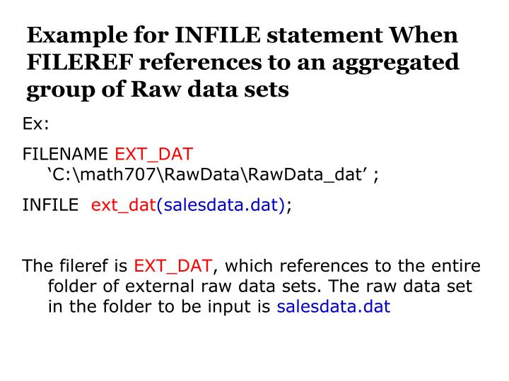 Example for INFILE statement When FILEREF references to an aggregated group of Raw data sets