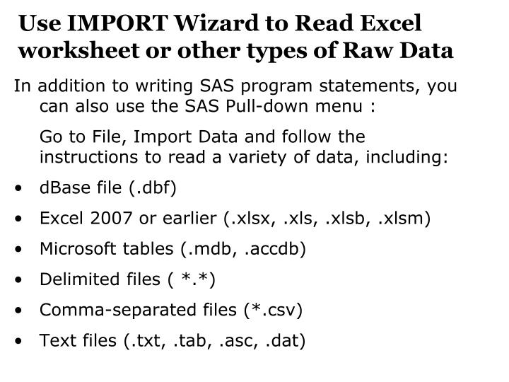 Use IMPORT Wizard to Read Excel worksheet or other types of Raw Data