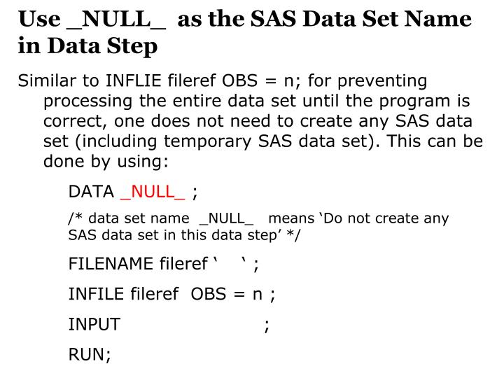 Use _NULL_  as the SAS Data Set Name in Data Step