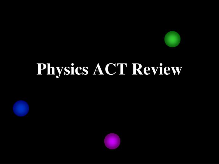 physics act review n.