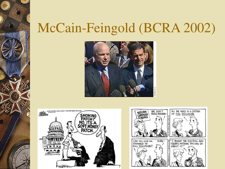 McCain-Feingold (BCRA 2002)