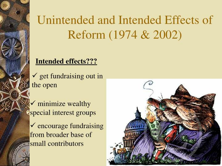 Unintended and Intended Effects of Reform (1974 & 2002)
