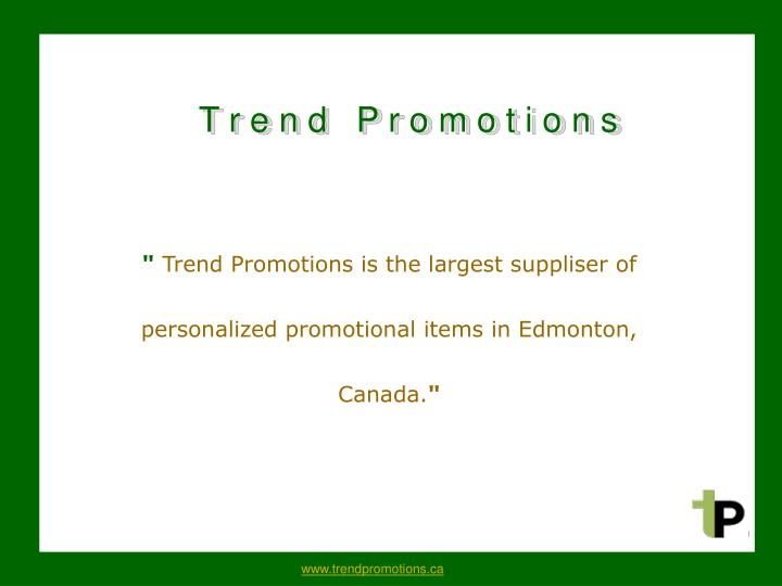 trend promotions is the largest suppliser of personalized promotional items in edmonton canada