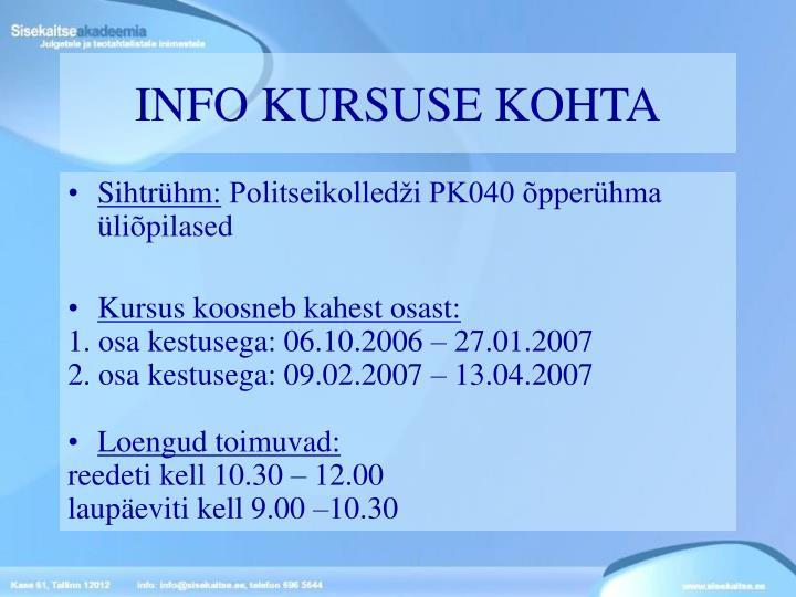 INFO KURSUSE KOHTA