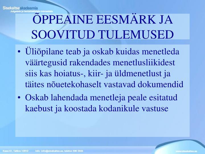 ÕPPEAINE EESMÄRK JA SOOVITUD TULEMUSED