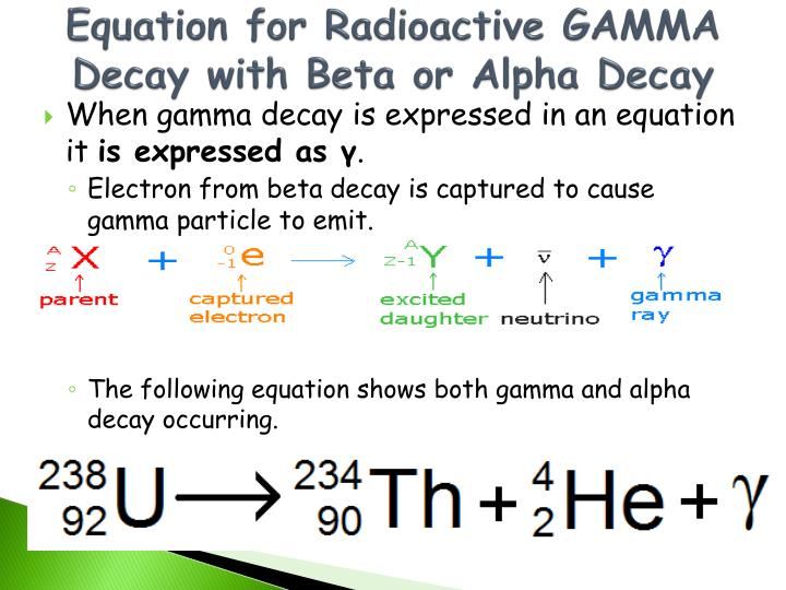 Equation for Radioactive GAMMA Decay with Beta or Alpha Decay