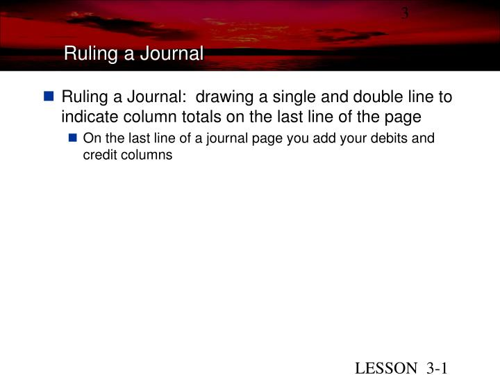 Ruling a Journal:  drawing a single and double line to indicate column totals on the last line of the page