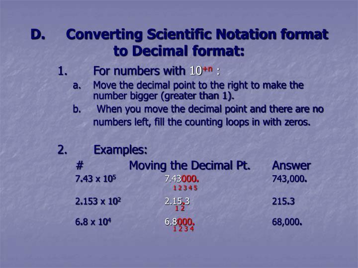 D.Converting Scientific Notation format to Decimal format: