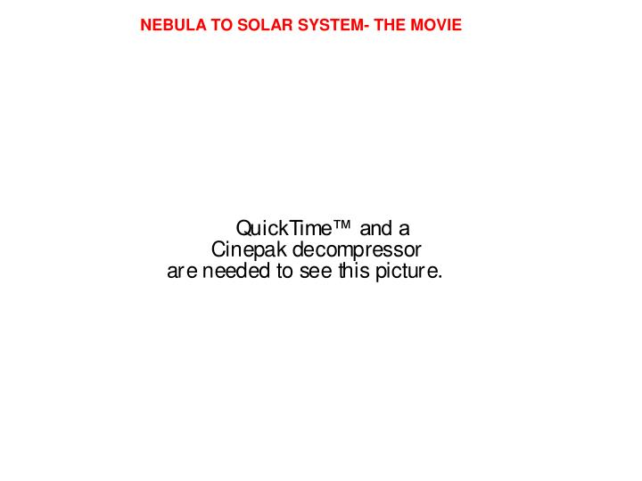 NEBULA TO SOLAR SYSTEM- THE MOVIE