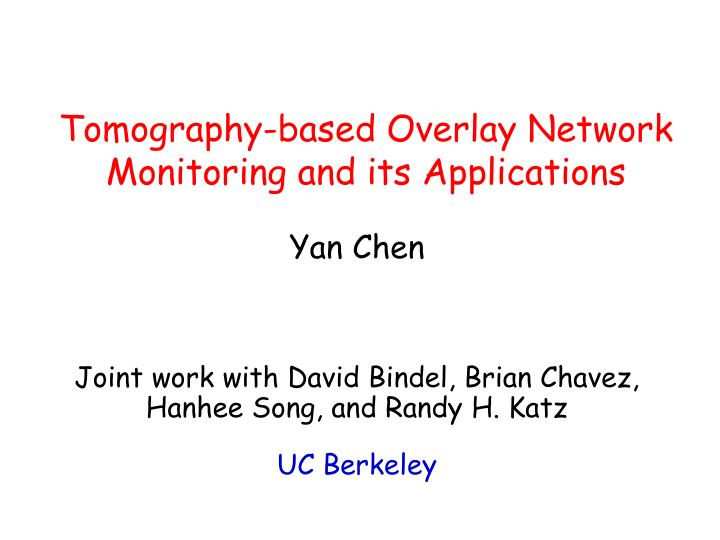 tomography based overlay network monitoring and its applications n.