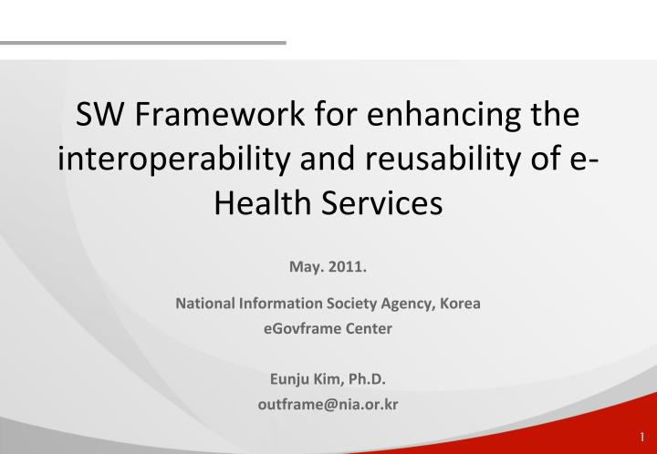 Sw framework for enhancing the interoperability and reusability of e health services
